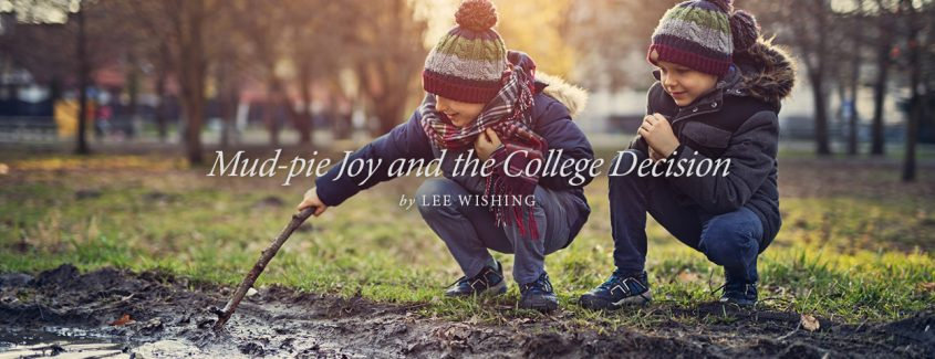 , Mud-pie Joy and the College Decision
