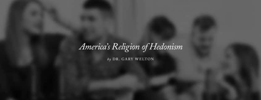 , America's Religion of Hedonism