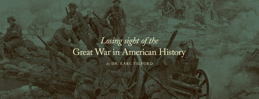 , Losing sight of the Great War in American History