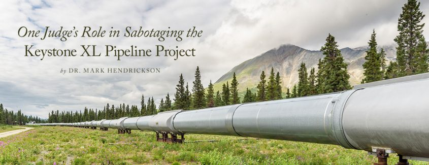 , One Judge's Role in Sabotaging the Keystone XL Pipeline Project