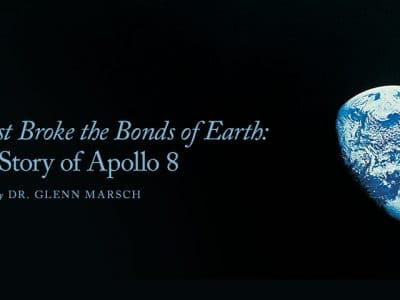 When We First Broke the Bonds of Earth: The Story of Apollo 8