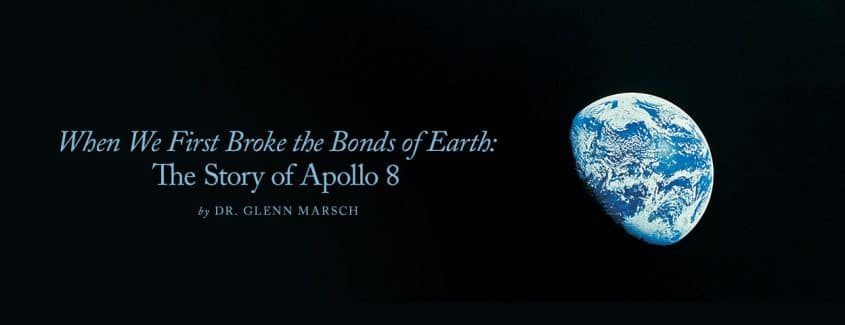 , When We First Broke the Bonds of Earth: The Story of Apollo 8
