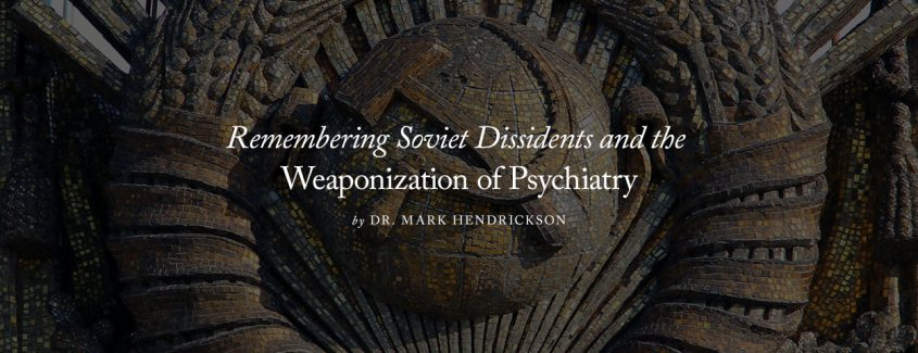 , Remembering Soviet Dissidents and the Weaponization of Psychiatry