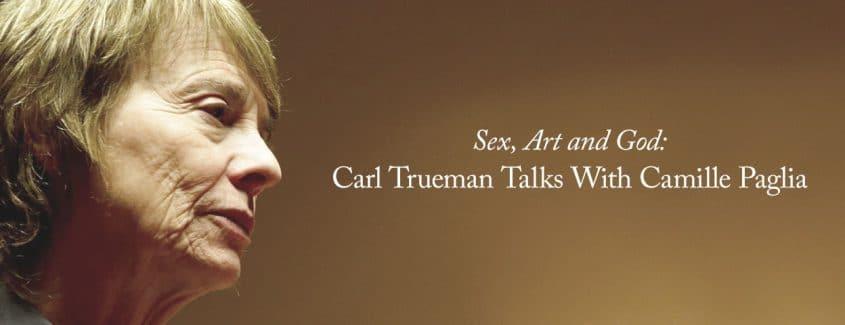 , Sex, Art and God: Carl Trueman Talks With Camille Paglia