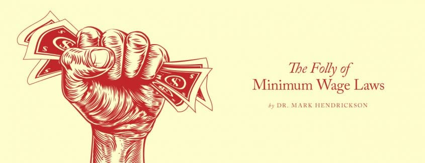 , The Folly of Minimum Wage Laws