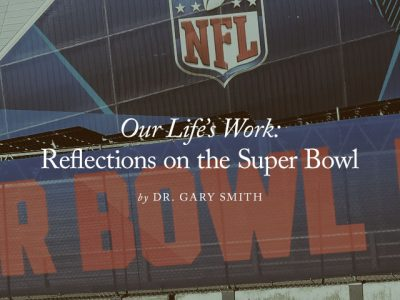 Our Life's Work: Reflections on the Super Bowl