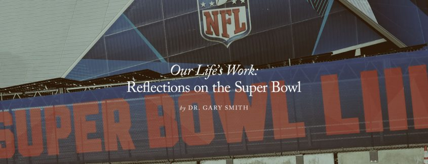 , Our Life's Work: Reflections on the Super Bowl