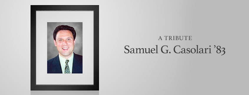 , A Tribute: Samuel G. Casolari '83