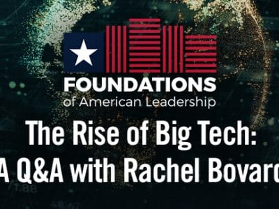 The Rise of Big Tech: A Q&A with Rachel Bovard - VIDEO